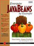 Enterprise JavaBeans by Example, Jubin, Henri and Friedrichs, Jurgen, 0130224758