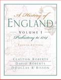A History of England Chapters 1-16, Vol. 1 : Prehistory to 1714 (Chapers 1-16), Roberts, Clayton and Roberts, David, 0132064758