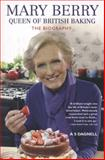 Mary Berry - Queen of British Baking, A. S. Dagnell, 1782194754