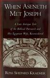 When Aseneth Met Joseph 9780195114751
