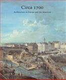 Circa 1700 : Architecture in Europe and the Americas, , 0300114753