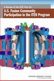 A Review of the DOE Plan for U. S. Fusion Community Participation in the ITER Program, Committee to Review the U.S. ITER Science Participation Planning Process and Plasma Science Committee, 0309124751