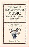 The Book of World-Famous Music, James J. Fuld, 0486414752