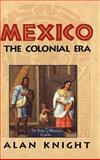 Mexico Vol. 2 : The Colonial Era, Knight, Alan, 0521814758