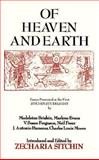Of Heaven and Earth : Essays Presented at the First Sitchin Studies Day, Sitchin, Zecharia, 0787234753