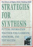 Strategies for Synthesis : Putting Information Together for Classroom, Homework, and Test Success, Meyer, Jared, 140420475X