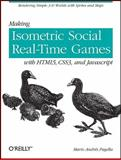 Making Isometric Social Real-Time Games with HTML5, CSS3, and JavaScript 9781449304751