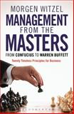 Management from the Masters : From Confucius to Warren Buffett Twenty Timeless Principles for Business, Witzel, Morgen, 1472904753