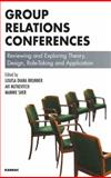Group Relations Conferences : Reviewing and Exploring Theory, Design, Role-Taking and Applications, , 1855754754