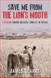 Save Me from the Lion's Mouth, James Clarke, 1920544755