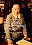 Physics since Parity Symmetry Breaking : In Memory of Professor C. S. Wu Nanjing, People's Republic of China 16-18 August, 1997, Tingyang Chen, 9810234759