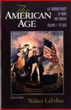 The American Age : U. S. Foreign Policy at Home and Abroad to 1920, LaFeber, Walter, 0393964752