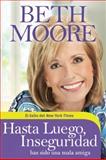 Hasta Luego, Inseguridad, Beth Moore, 1414334753