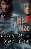 Catch Me If You Can, Edition 2, Miss Mae, 1466364750