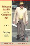 Bringing Braille into the Computer Age, Robert J. Richey, 1468584758