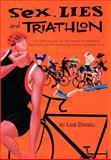 Sex, Lies and Triathlon, Leib Dodell, 1770674756
