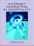 Internet Marketing in Hospitality, Cox, Barbara and Koelzer, William, 0130984752