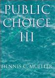 Public Choice III, Mueller, Dennis C., 0521894751