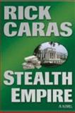 Stealth Empire, Caras, Rick, 0615184758
