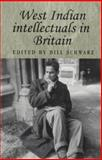 West Indian Intellectuals in Britain, Schwarz, Bill, 0719064759