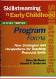 Skillstreaming in Early Childhood Program Forms (Book and CD) : New Strategies and Perspectives for Teaching Prosocial Skills, McGinnis, Ellen and Goldstein, Arnold P., 0878224750