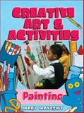 Creative Arts and Activities : Painting, Mayesky, Mary, 1401834752