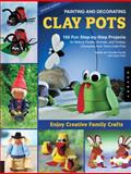 Painting and Decorating Clay Pots, Natalie Kunkel and Annette Kunkel, 1592534759