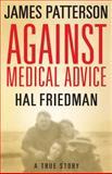 Against Medical Advice, Hal Friedman, 0316024759