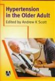 Hypertension in the Older Adult, Andrew K Scott, 0340614757