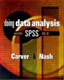Doing Data Analysis with SPSS 10.0, Carver, Robert and Nash, Jane Gradwohl, 0534374751