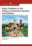 Major Problems in the History of American Families and Children : Documents and Essays, Jabour, Anya, 0618214755