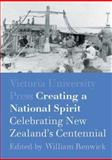 Creating a National Spirit : Celebrating New Zealand's Centennial, , 0864734751