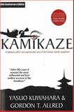 Kamikaze, Yasuo Kuwahara and Gordon T. Allred, 0976154757