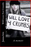 Will Love for Crumbs, Jonna Ivin, 146818475X
