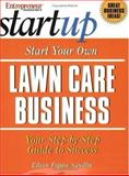 Start Your Own Lawn Care Business : Your Step-by-Step Guide to Success, Sandlin, Eileen Figure, 1891984756