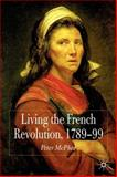 Living the French Revolution, 1789-1799, McPhee, Peter, 0230574750