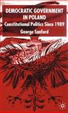 Democratic Government in Poland : Constitutional Politics since 1989, Sanford, George, 0333774752