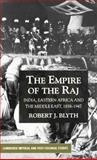 The Empire of the Raj : Eastern Africa and the Middle East, 1858-1947, Blyth, Robert J., 0333914759