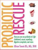 Probiotic Rescue, Allison Tannis, 0470154756