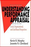 Understanding Performance Appraisal : Social, Organizational, and Goal-Based Perspectives, Murphy, Kevin R. and Cleveland, Jeanette N., 0803954751