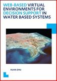 Web-Based Virtual Environments for Decision Support in Water Based Systems : UNESCO-IHE PhD Thesis, Zhu, Xuan, 1138024759