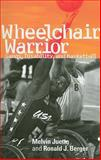 Wheelchair Warrior : Gangs, Disability and Basketball, Juette, Melvin and Berger, Ronald J., 1592134750