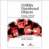 CORBA Distributed Objects : Using ORBIX, Baker, Sean, 0201924757
