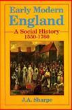 Early Modern England : A Social History, 1550-1760, Sharpe, J. A., 0713164751