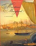 Maritime Maryland : A History, Dudley, William S., 0801894751