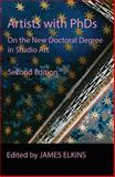 Artists with Phds : On the New Doctoral Degree in Studio Art, , 0991504755