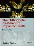 The Orthodontic Treatment of Impacted Teeth, Becker, Adrian, 1841844756
