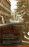 Out of Austria : The Austrian Centre in London in World War II, , 1845114752