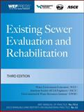 Existing Sewer Evaluation and Rehabilitation, Water Environment Federation, 0071614753
