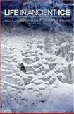 Life in Ancient Ice, Scott O. Rogers, 0691074755